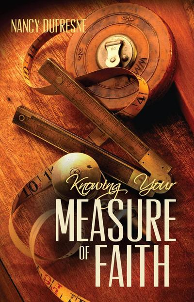 Knowing Your Measure of Faith