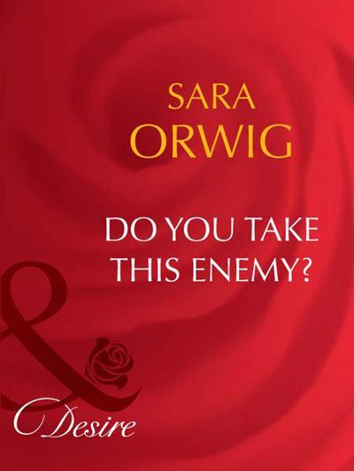 Do You Take This Enemy? (Mills & Boon Desire) (Stallion Pass, Book 1)
