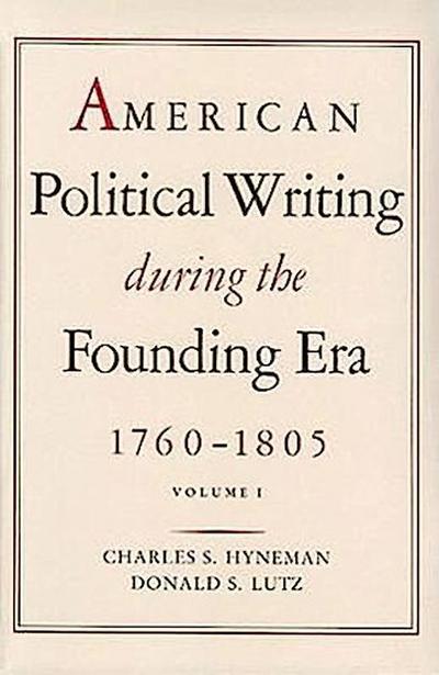 American Political Writing During the Founding Era: Volume 1 PB