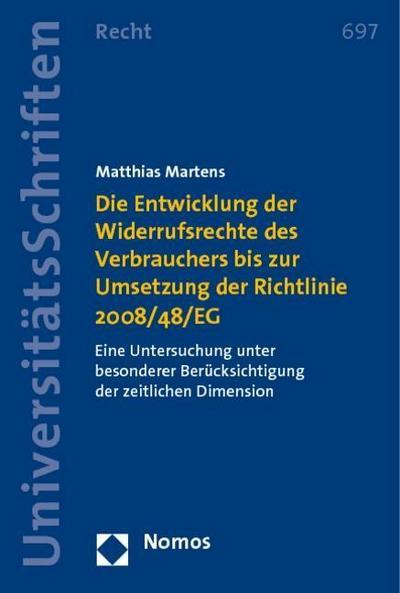 Die Entwicklung der Widerrufsrechte des Verbrauchers bis zur Umsetzung der Richtlinie 2008/48/EG