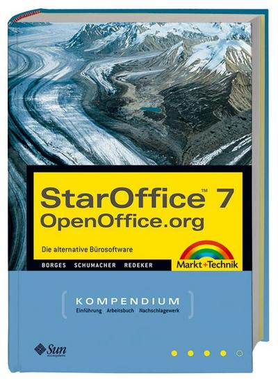 StarOffice 7 / OpenOffice Kompendium. inkl CD-ROM`s. Integration, Organisation, Internet.