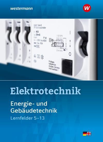 Elektrotechnik Energie- und Gebäudetechnik / Lernfelder 5 - 13. Schülerband