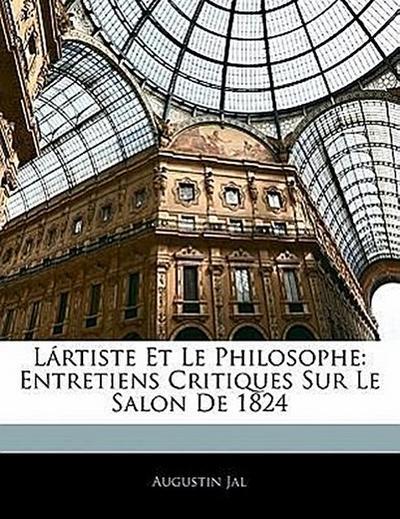 Lártiste Et Le Philosophe: Entretiens Critiques Sur Le Salon De 1824