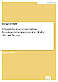 Empirische Analyse alternativer Investmentstrategien zum Zweck der Alterssicherung - Benjamin Rühl