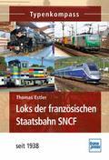 Loks der französischen Staatsbahn SNCF: seit 1938 (Typenkompass)