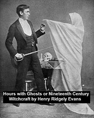 Hours with the Ghosts or Nineteenth Century Witchcraft