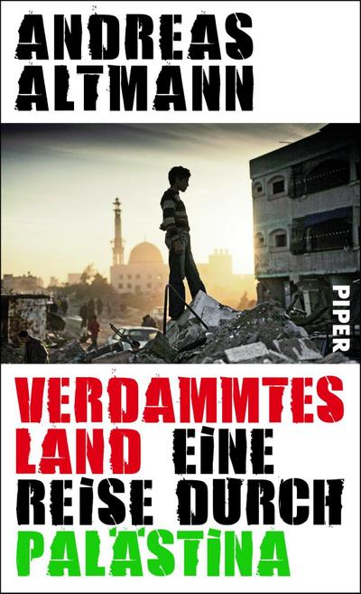 Verdammtes Land: Eine Reise durch Palästina