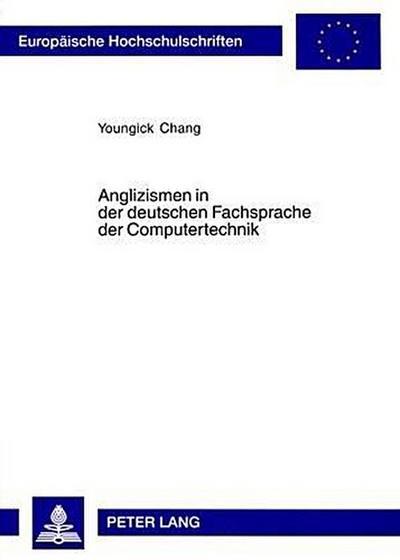 Anglizismen in der deutschen Fachsprache der Computertechnik