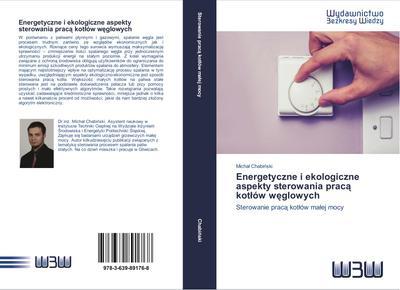 Energetyczne i ekologiczne aspekty sterowania praca kotlów weglowych