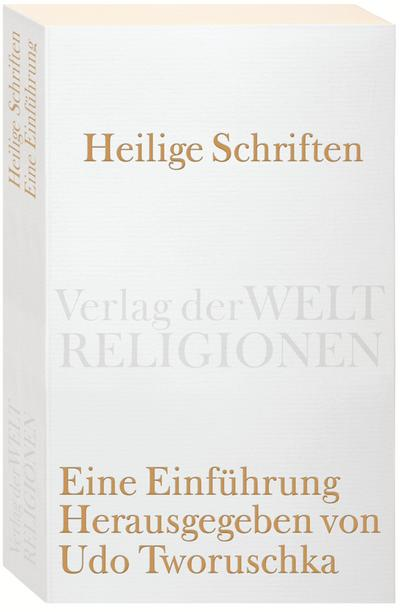 Heilige Schriften: Eine Einführung (Verlag der Weltreligionen Taschenbuch)