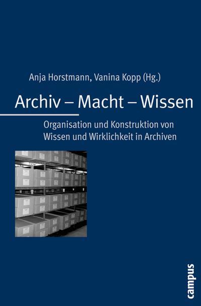 Archiv - Macht - Wissen