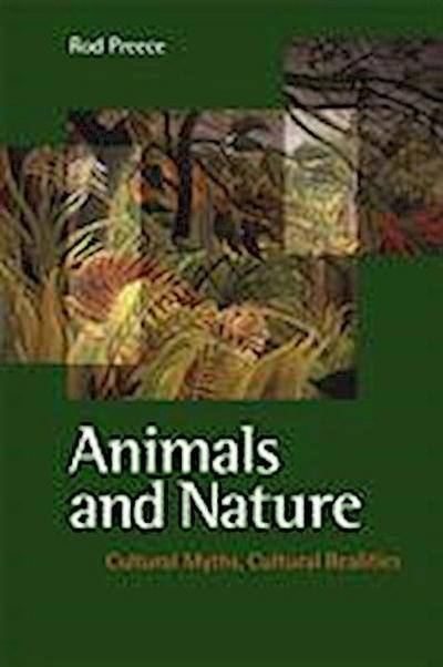 Animals and Nature: Cultural Myths, Cultural Realities