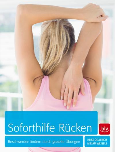 Soforthilfe Rücken; Beschwerden lindern durch gezielte Übungen   ; Deutsch; 160 farb. Abb. 3 Ill. -