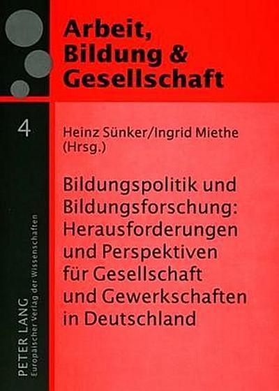 Bildungspolitik und Bildungsforschung: Herausforderungen und Perspektiven für Gesellschaft und Gewerkschaften in Deutschland