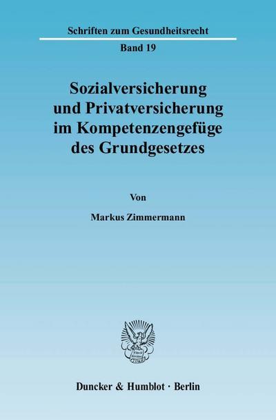 Sozialversicherung und Privatversicherung im Kompetenzengefüge des Grundgesetzes