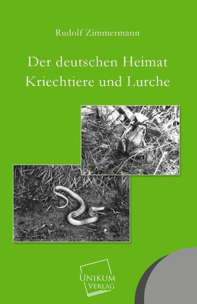 Der deutschen Heimat Kriechtiere und Lurche