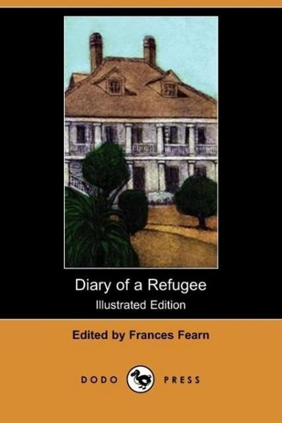 Diary of a Refugee (Illustrated Edition) (Dodo Press)
