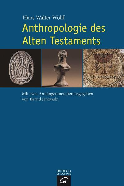Hans Walter Wolff : Anthropologie des Alten Testaments : 9783579080963