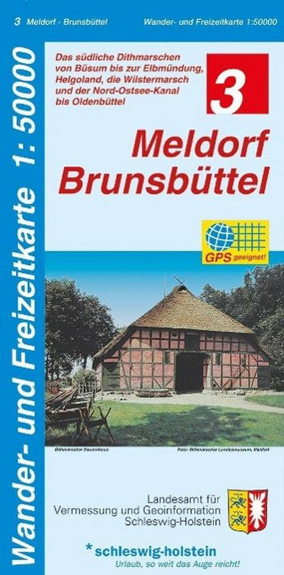 Meldorf - Brunsbüttel 1 : 50 000: Wander- und Freizeitkarte. Das südliche Dithmarschen von Büsum bis zur Elbmündung, die Wilstermarsch und der Nord-Ostsee-Kanal bis Oldenbüttel, GPS-geeignet