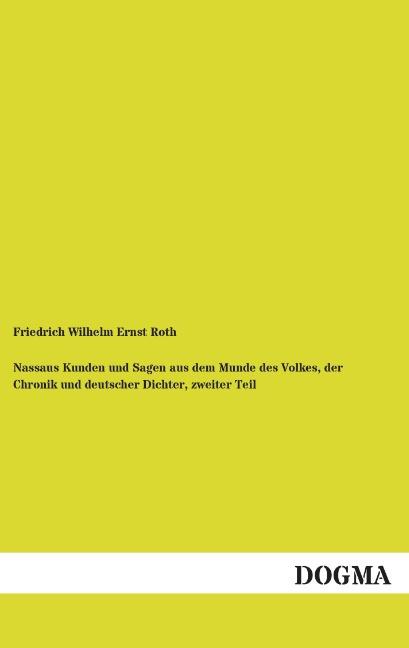 Nassaus Kunden und Sagen aus dem Munde des Volkes, der Chronik und deutsche ...