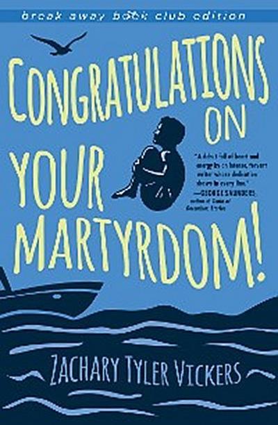 Congratulations on Your Martyrdom!
