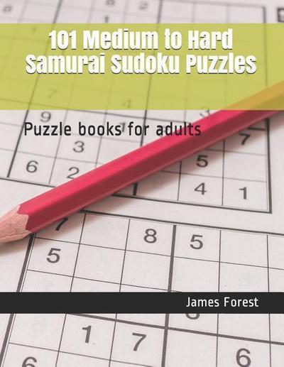 101 Medium to Hard Samurai Sudoku Puzzles: Puzzle Books for Adults