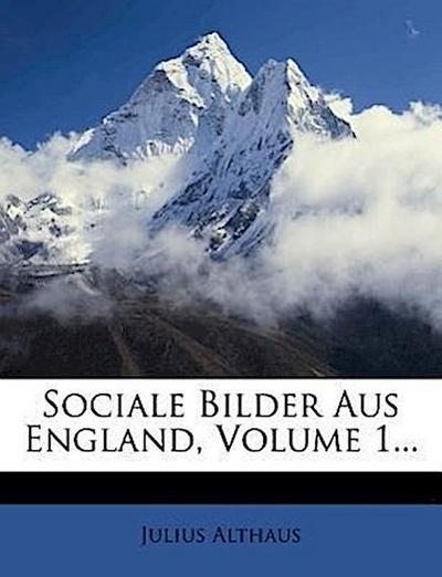 Sociale Bilder aus England, Erster Band