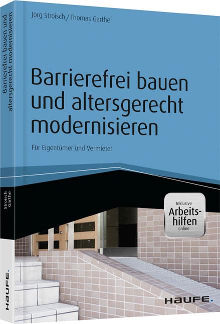 Barrierefrei bauen und altersgerecht modernisieren Thomas H Garthe 9783648069042