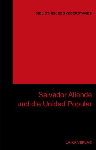 Salvador Allende und die Unidad Popoular