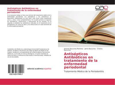 Antisépticos Antibióticos en tratamiento de la enfermedad periodontal