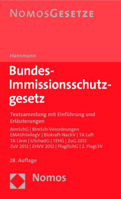 Bundes-Immissionsschutzgesetz: Textsammlung mit Einführung und Erläuterungen von Prof. Dr. Klaus Hansmann