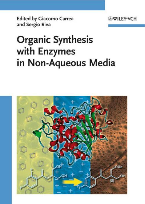 Organic Synthesis with Enzymes in Non-Aqueous Media Giacomo Carrea