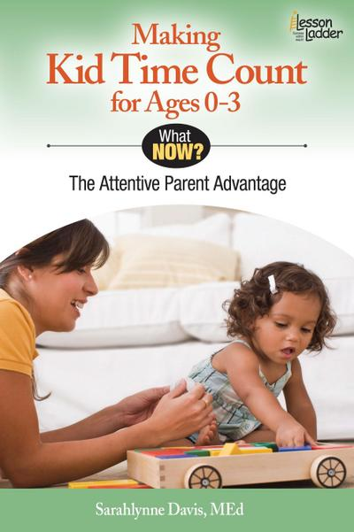 Making Kid Time Count for Ages 0-3: The Attentive Parent Advantage