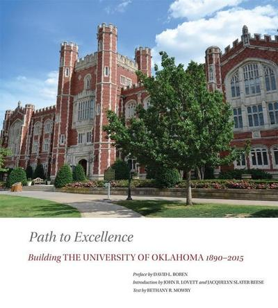 Path to Excellence: Building the University of Oklahoma, 1890-2015