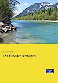 Die Flora der Westalpen