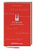 Zürich. Eine Stadt in Biographien: MERIAN por ...