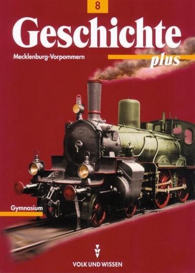 Geschichte plus Klasse 8, Ausgabe Gymnasium Mecklenburg-Vorpommern