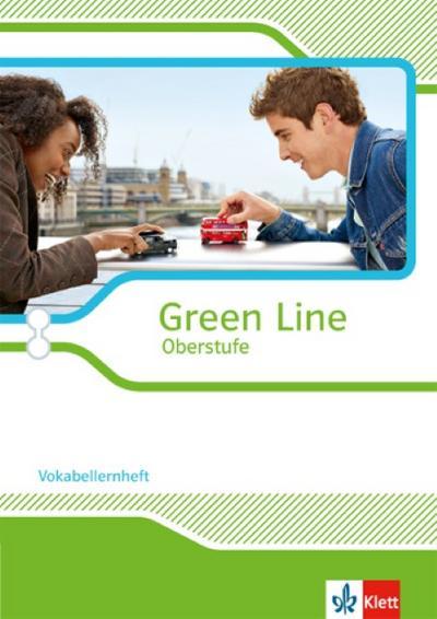 Green Line Oberstufe. Klasse 11/12 (G8), Klasse 12/13 (G9). Vokabellernheft. Ausgabe 2015