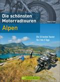 Die schönsten Motorradtouren Alpen; Die 35 be ...