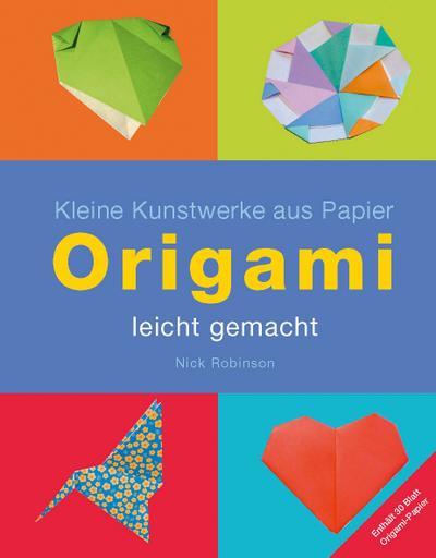Origami - leicht gemacht - Kleine Kunstwerke aus Papier