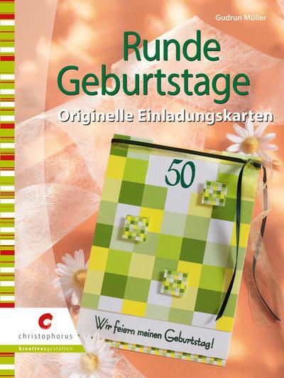 Runde Geburtstage; Originelle Einladungskarten; Deutsch; durchg. vierfarb.
