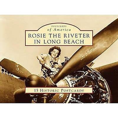 Rosie the Riveter in Long Beach: 15 Historic Postcards
