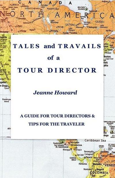 TALES and TRAVAILS of a TOUR DIRECTOR