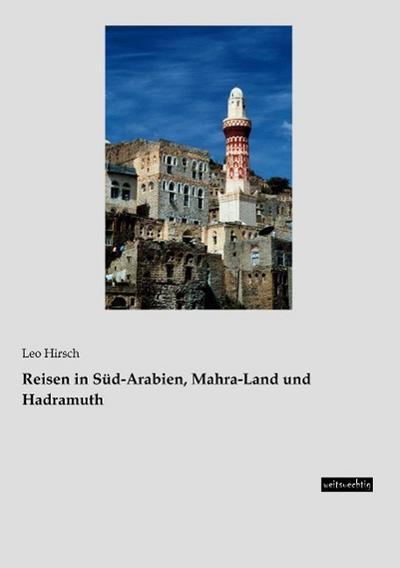 Reisen in Süd-Arabien, Mahra-Land und Hadramuth