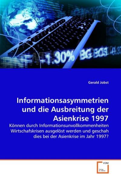 Informationsasymmetrien und die Ausbreitung der Asienkrise 1997