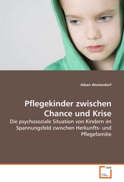 Pflegekinder zwischen Chance und Krise - Aileen Westendorf