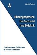 Bildungssprache Deutsch und ihre Didaktik