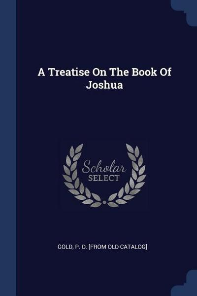 A Treatise on the Book of Joshua