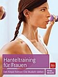 Hanteltraining für Frauen: Den Körper formen  ...