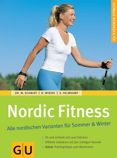 Nordic Fitness. Alle nordischen Varianten für Sommer & Winter (GU Ratgeber Fitness)